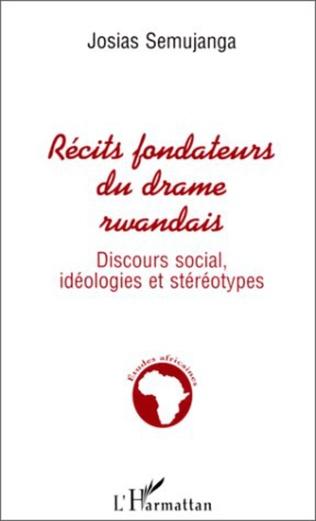 Couverture Récits Fondateurs du Drame Rwandais