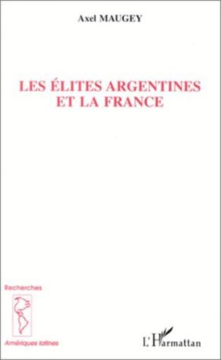 Couverture LES ELITES ARGENTINES ET LA FRANCE