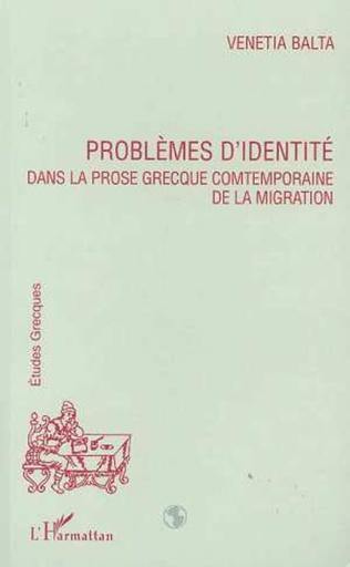 Couverture PROBLEMES D'IDENTITE DANS LA PROSE GRECQUE CONTEMPORAINE DE LA MIGRATION