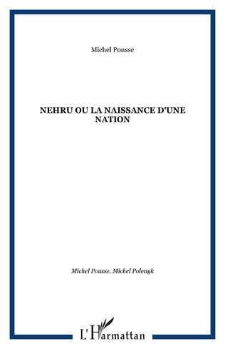 Couverture Nehru ou la naissance d'une nation