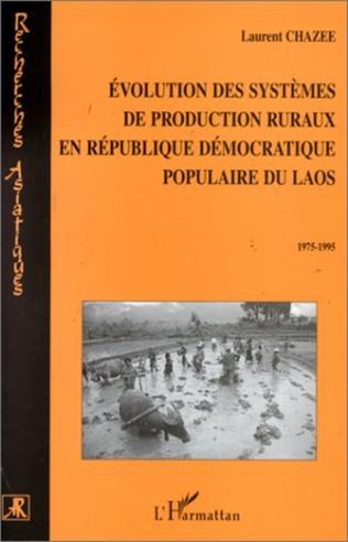 Couverture ÉVOLUTION DES SYSTÈMES DE PRODUCTION RURAUX EN RÉPUBLIQUE DÉMOCRATIQUE POPULAIRE DU LAOS 1975-1995