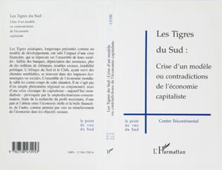 Couverture Les Tigres du Sud : Crise d'un Modèle ou Contradictions de l'économie Capitaliste