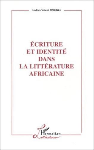 Couverture ECRITURE ET IDENTITE DANS LA LITTERATURE AFRICAINE