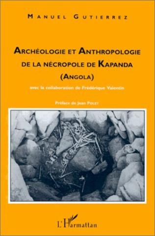 Couverture ARCHÉOLOGIE ET ANTHROPOLOGIE DE LA NÉCROPOLE DE KAPANDA (ANGOLA)