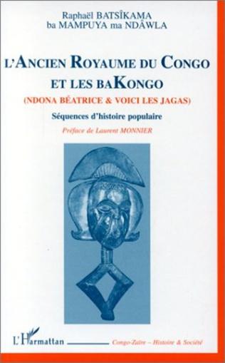 Couverture L'ANCIEN ROYAUME DU CONGO ET LES BAKONGO (NDONA BEATRICE ET VOICI LES JAGAS)