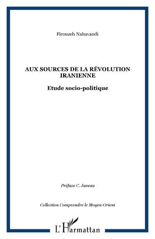 Couverture Aux sources de la Révolution iranienne