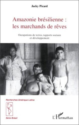 Couverture AMAZONIE BRESILIENNE : LES MARCHANDS DE REVE
