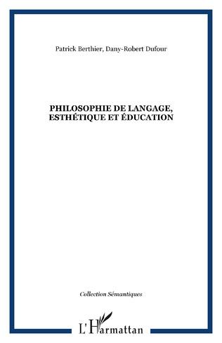 Couverture Philosophie de langage, esthétique et éducation