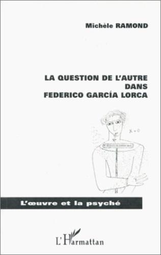 Couverture LA QUESTION DE L'AUTRE DANS FEDERICO GARCIA LORCA