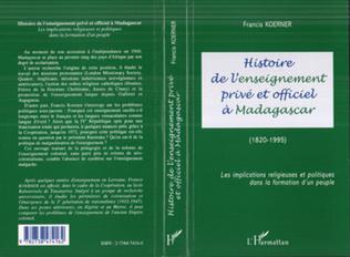 Couverture HISTOIRE DE L'ENSEIGNEMENT PRIVÉ ET OFFICIEL À MADAGASCAR (1820-1995)