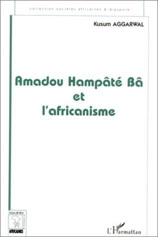 Couverture AMADOU HAMPÂTÉ BÂ ET L'AFRICANISME