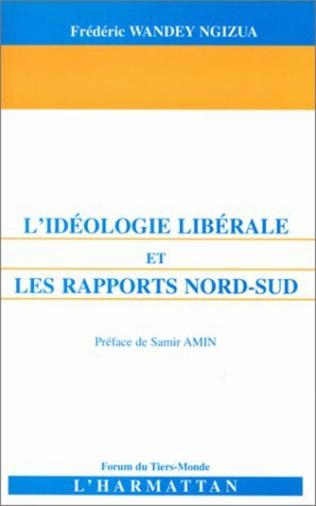Couverture L'IDEOLOGIE LIBERALE ET LES RAPPORTS NORD-SUD