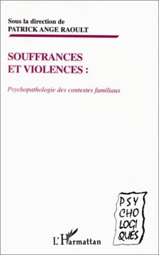 Couverture SOUFFRANCES ET VIOLENCES : PSYCHOPATHOLOGIE DES CONTEXTES FAMILIAUX