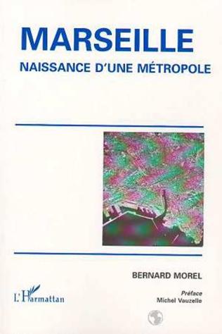 Couverture MARSEILLE, NAISSANCE D'UNE MÉTROPOLE