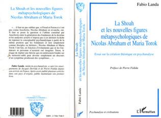 Couverture LA SHOAH ET LES NOUVELLES FIGURES METAPSYCHOLOGIQUES DE NICOLAS ABRAHAM ET MARIA TOROK