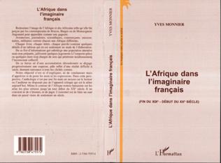 Couverture L'AFRIQUE DANS L'IMAGINAIRE FRANÇAIS (FIN DU XIXE - DEBUT DU XXE SIECLE)
