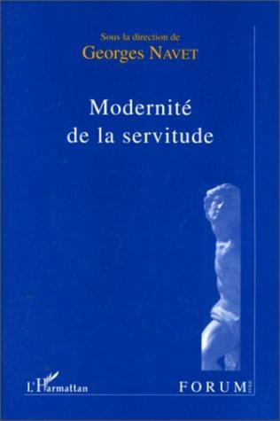 Couverture MODERNITE DE LA SERVITUDE