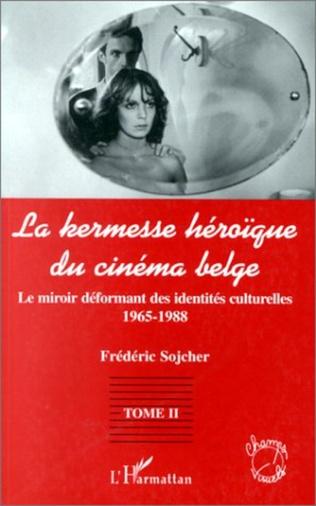 Couverture LA KERMESSE HEROIQUE DU CINEMA BELGE