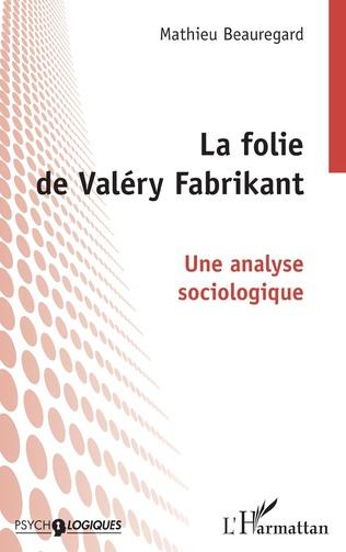 Couverture La folie de Valéry Fabrikant