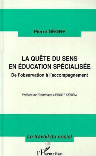 Couverture LA QUETE DU SENS EN EDUCATION SPECIALISEE