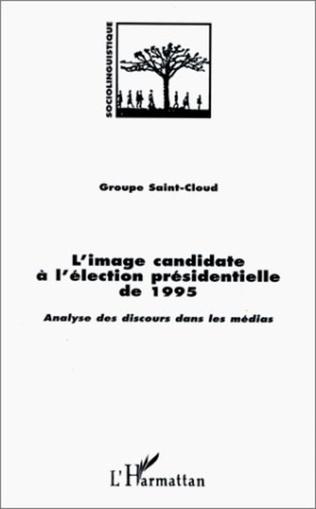 Couverture L'IMAGE CANDIDATE A L'ELECTION PRESIDENTIELLE DE 1995