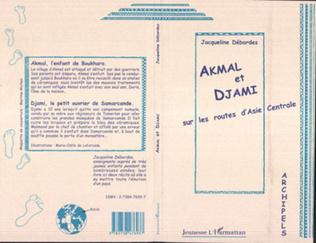 Couverture Akmal et Djami sur les routes de l'Asie centrale