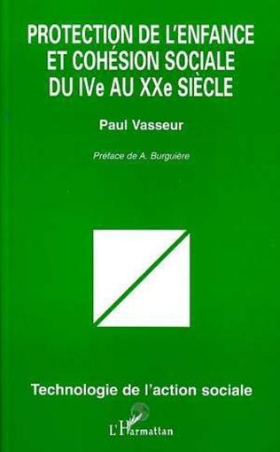 Couverture PROTECTION DE L'ENFANCE ET COHÉSION SOCIALE DU IVe AU XXe SIECLE