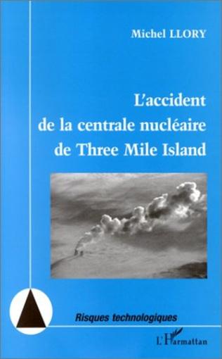 Couverture L'ACCIDENT DE LA CENTRALE NUCLÉAIRE DE THREE MILE ISLAND