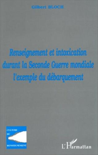 Couverture RENSEIGNEMENT ET INTOXICATION DURANT LA SECONDE GUERRE MONDIALE : L'EXEMPLE DU DÉBARQUEMENT