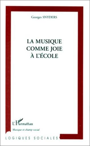 Couverture LA MUSIQUE COMME JOIE A L'ÉCOLE