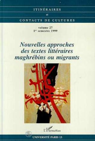 Couverture Nouvelles approches des textes littéraires maghrébins ou migrants