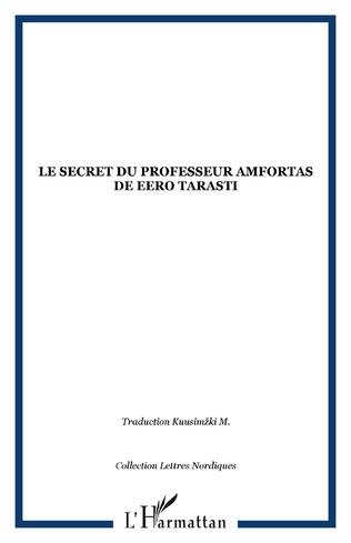 Couverture Le secret du professeur Amfortas de Eero Tarasti