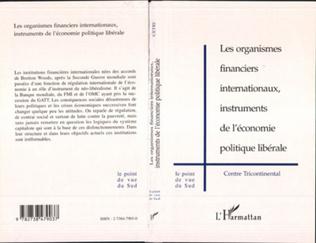 Couverture LES ORGANISMES FINANCIERS INTERNATIONAUX, INSTRUMENTS DE L'ECONOMIE POLITIQUE LIBERALE