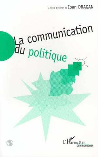 Couverture LA COMMUNICATION DU POLITIQUE