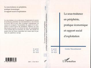 Couverture LA SOUS-TRAITANCE EN PÉRIPHÉRIE, PRATIQUE ÉCONOMIQUE ET RAPPORT SOCIAL D'EXPLOITATION