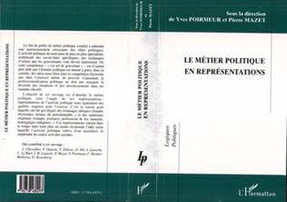 Couverture LE MÉTIER POLITIQUE EN REPRÉSENTATIONS