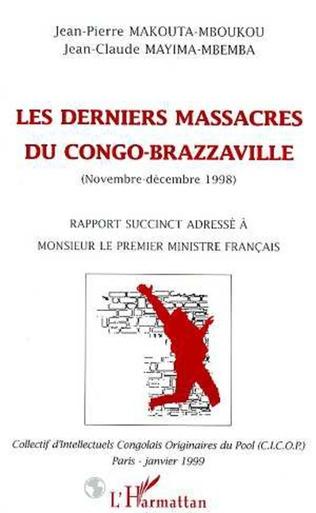 Couverture LES DERNIERS MASSACRES DU CONGO-BRAZZAVILLE (NOVEMBRE - DECEMBRE 1998)