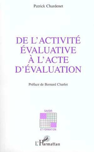 Couverture ACTIVITE (DE L') EVALUATIVE A L'ACTE D'EVALUATION