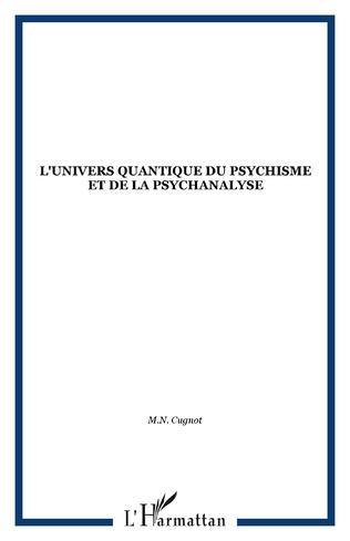 Couverture L'UNIVERS QUANTIQUE DU PSYCHISME ET DE LA PSYCHANALYSE