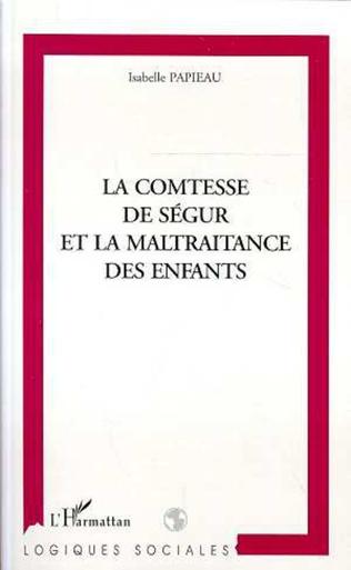 Couverture LA COMTESSE DE SEGUR ET LA MALTRAITANCE DES ENFANTS