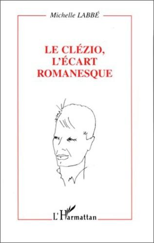 Couverture Le Clézio, l'écart romanesque