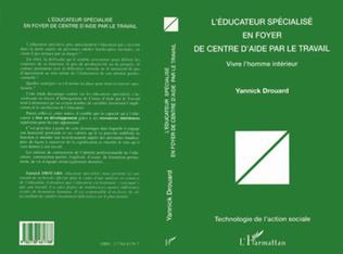 Couverture L'ÉDUCATEUR SPÉCIALISÉ EN FOYER DE CENTRE D'AIDE PAR LE TRAVAIL
