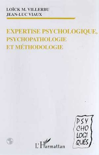 Couverture EXPERTISE PSYCHOLOGIQUE, PSYCHOPATHOLOGIE ET METHODOLOGIE