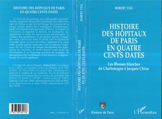 Couverture Histoire des hôpitaux de Paris en quatre cents dates