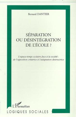 Couverture SEPARATION OU DESINTEGRATION DE L'ECOLE ?