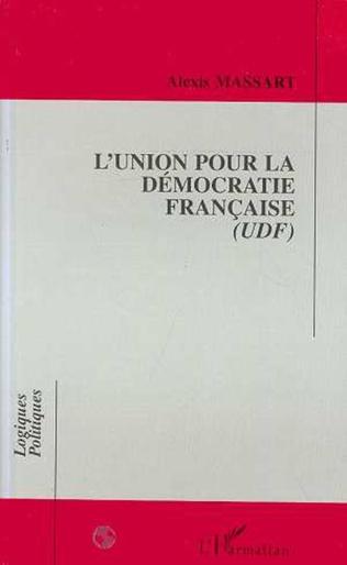 Couverture L'UNION POUR LA DÉMOCRATIE FRANÇAISE (UDF)