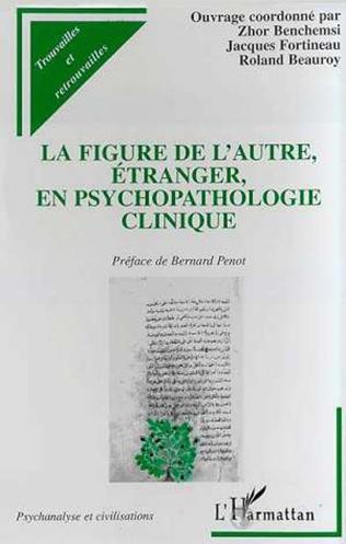 Couverture LA FIGURE DE L'AUTRE , ÉTRANGER, EN PSYCHOPATHOLOGIE CLINIQUE