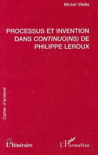 Couverture PROCESSUS ET INVENTION DANS CONTINUO(NS) DE PHILIPPE LEROUX
