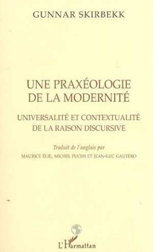 Couverture PRAXÉOLOGIE (UNE) DE LA MODERNITÉ