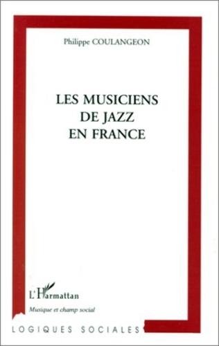 Couverture LES MUSICIENS DE JAZZ EN FRANCE